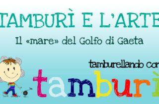 """L'A.P.S. Tamburo Rosso lancia un nuovo lavoro sul canale YouTube """"Scuola Tamburo Rosso"""": Tamburì e l'Arte - il """"mare"""" del Golfo di Gaeta"""